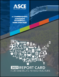 ASCE 2021 Infrastructure Report Card